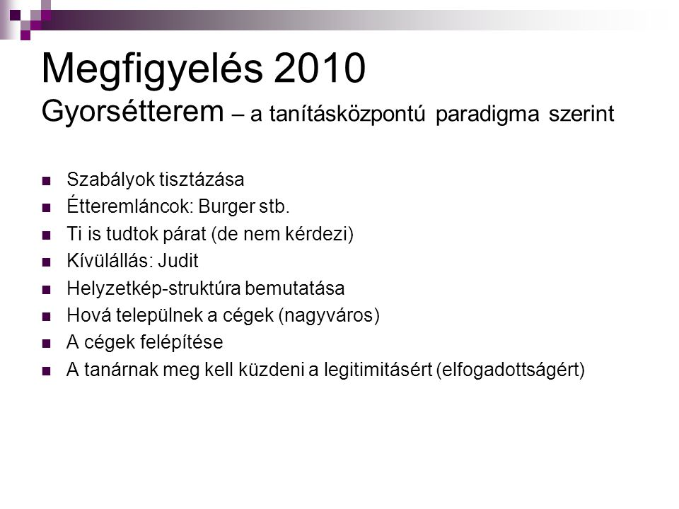 Megfigyelés 2010 Gyorsétterem – a tanításközpontú paradigma szerint