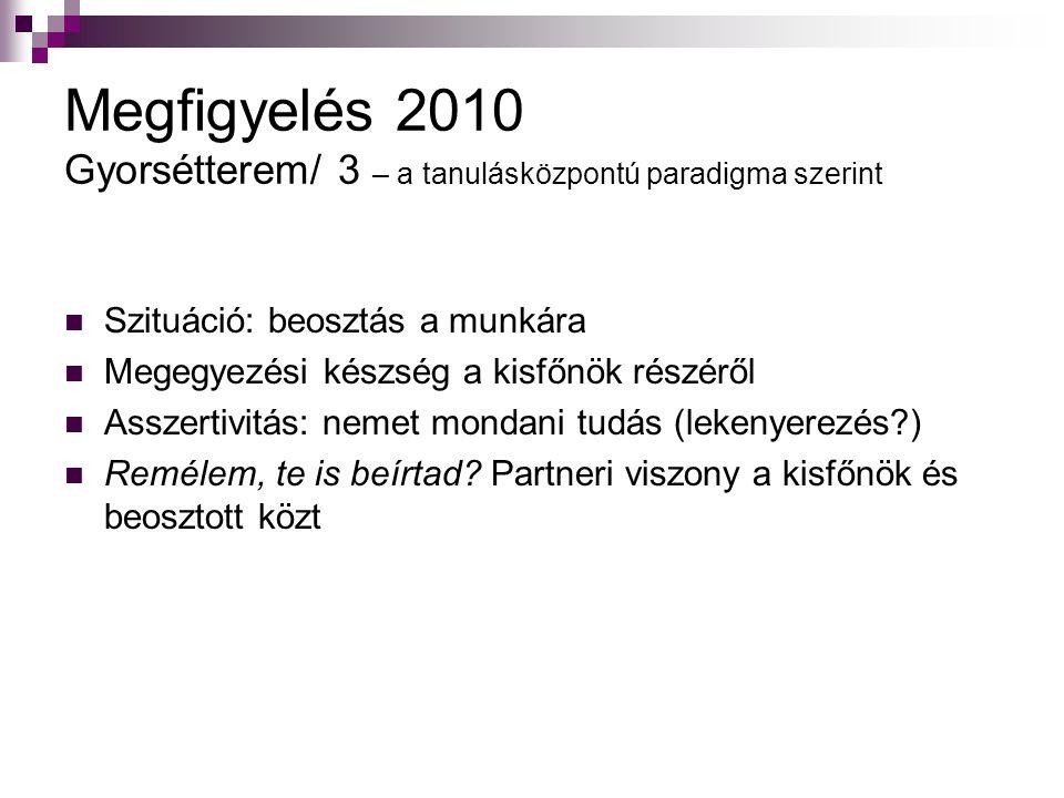 Megfigyelés 2010 Gyorsétterem/ 3 – a tanulásközpontú paradigma szerint