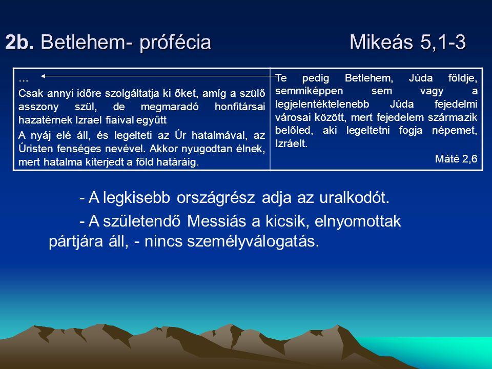 2b. Betlehem- prófécia Mikeás 5,1-3