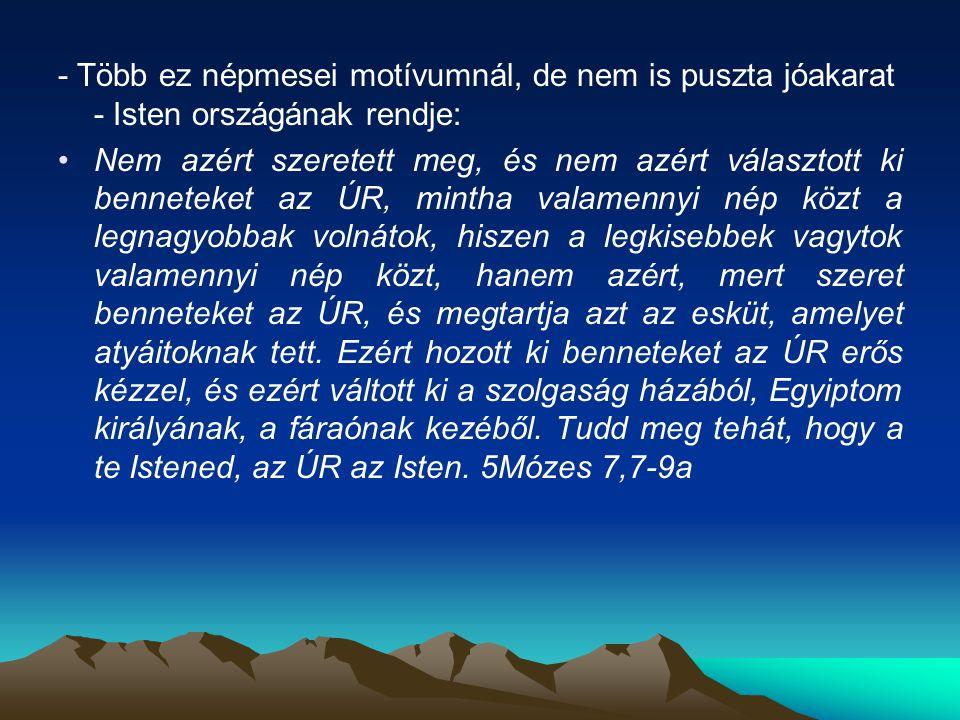 - Több ez népmesei motívumnál, de nem is puszta jóakarat - Isten országának rendje: