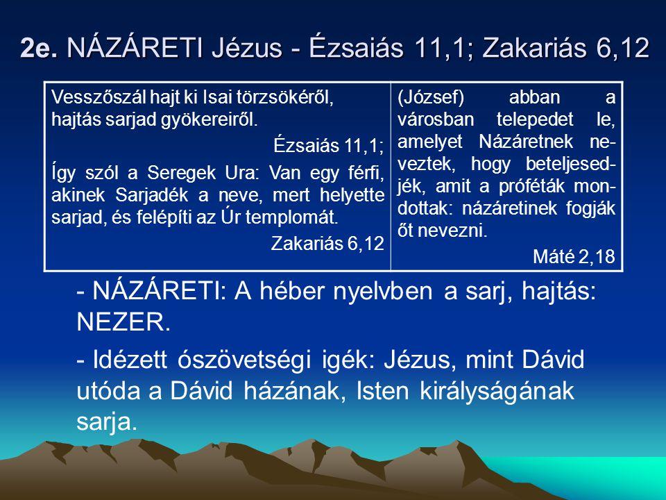 2e. NÁZÁRETI Jézus - Ézsaiás 11,1; Zakariás 6,12