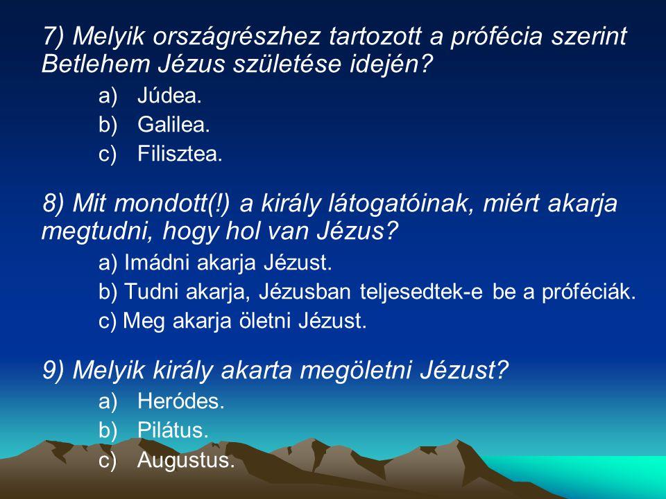 9) Melyik király akarta megöletni Jézust