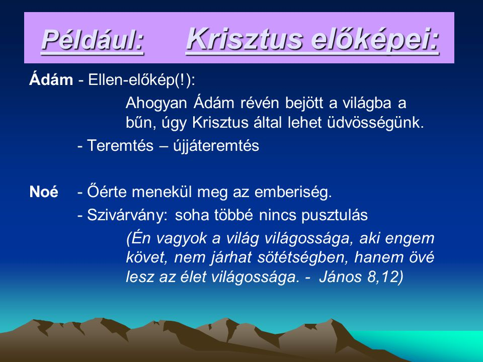 Például: Krisztus előképei: