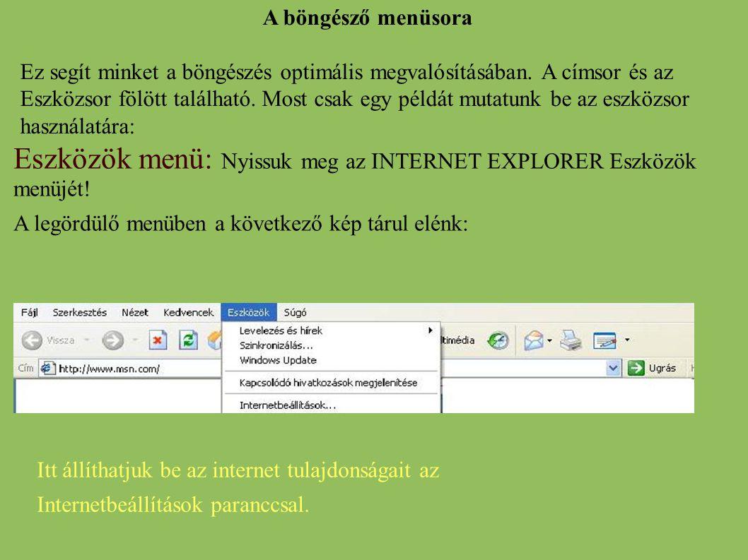 Eszközök menü: Nyissuk meg az INTERNET EXPLORER Eszközök menüjét!