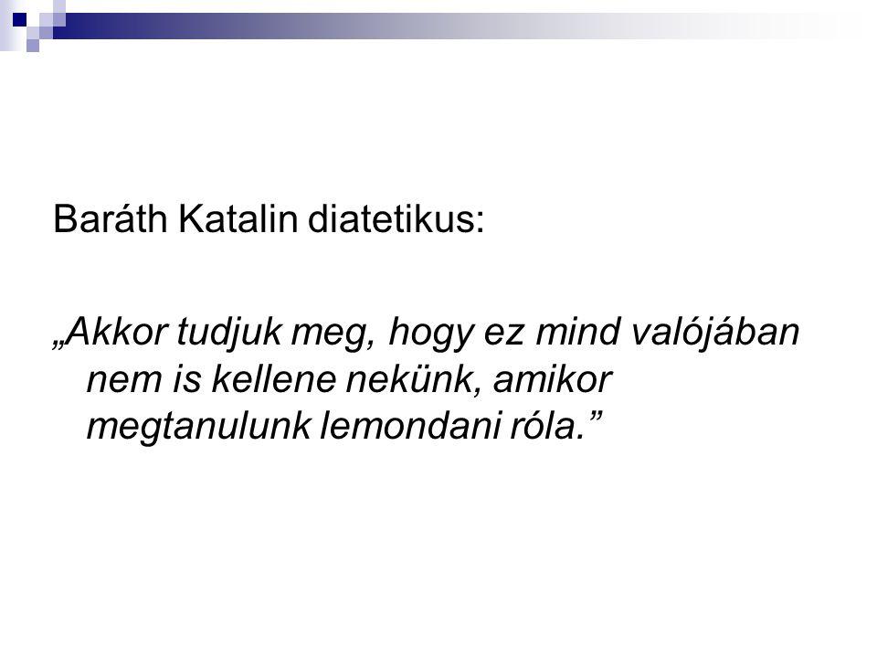 Baráth Katalin diatetikus: