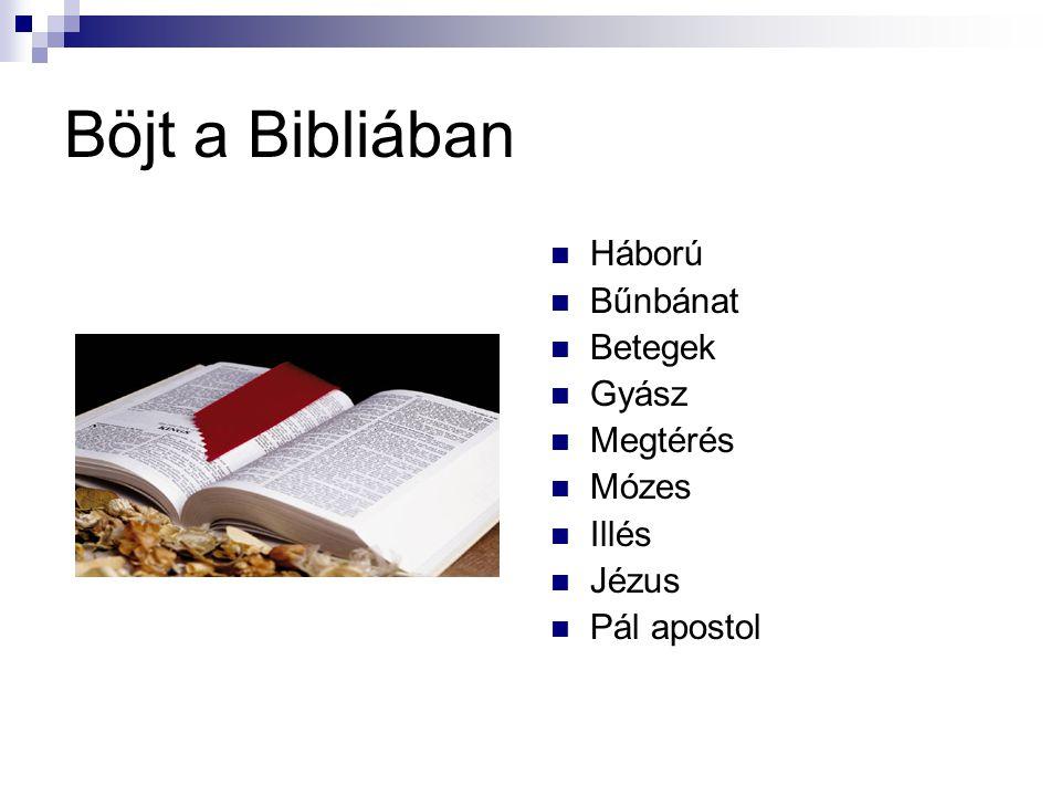 Böjt a Bibliában Háború Bűnbánat Betegek Gyász Megtérés Mózes Illés