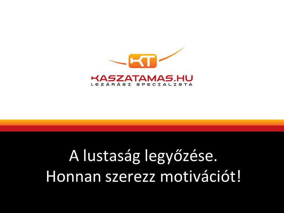A lustaság legyőzése. Honnan szerezz motivációt!