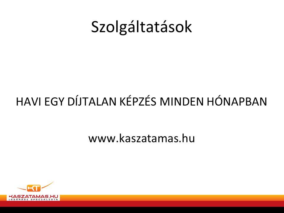 HAVI EGY DÍJTALAN KÉPZÉS MINDEN HÓNAPBAN www.kaszatamas.hu