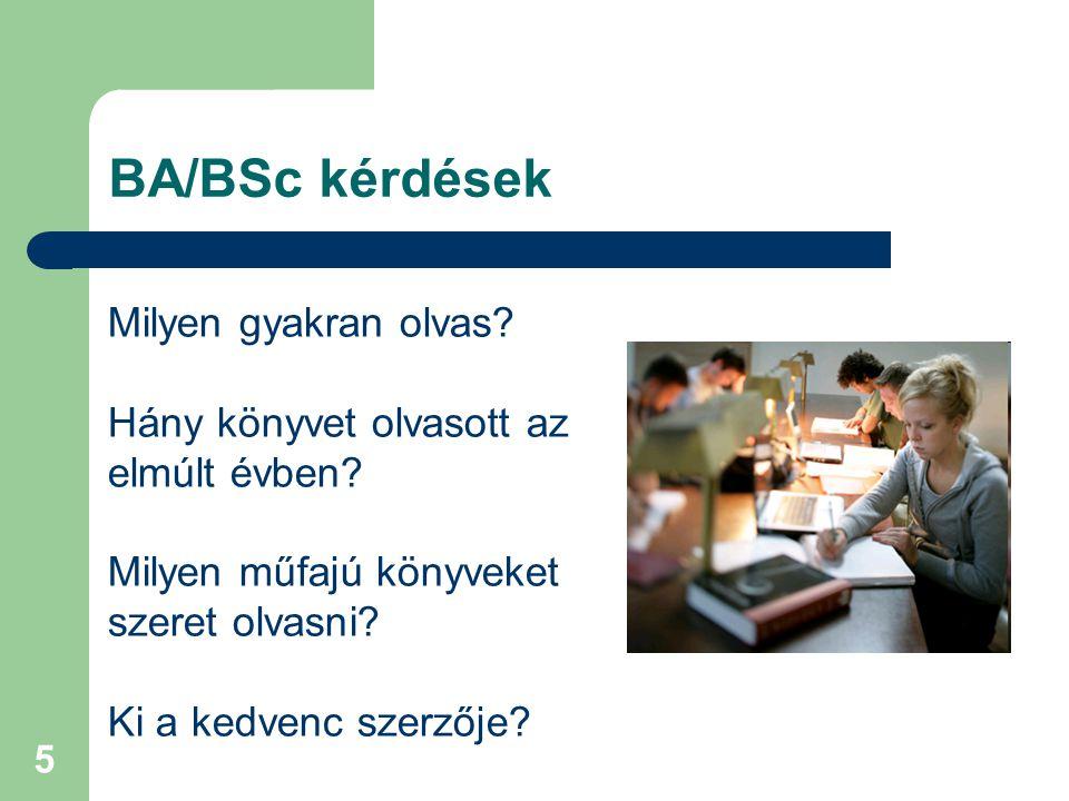 BA/BSc kérdések Milyen gyakran olvas