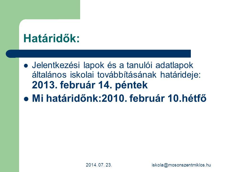 Határidők: Mi határidőnk:2010. február 10.hétfő
