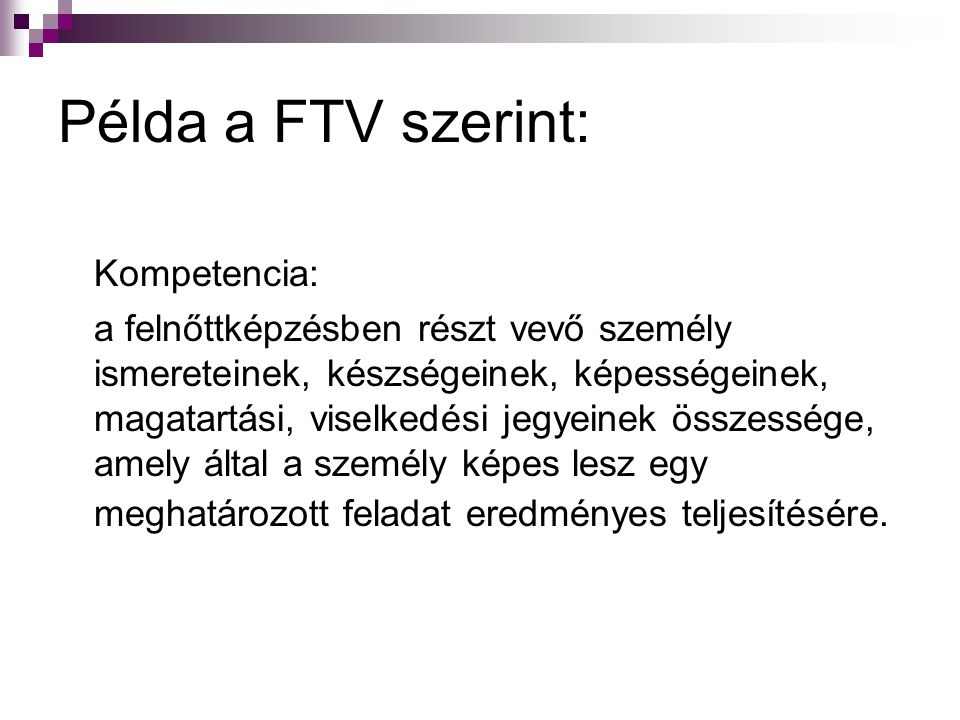 Példa a FTV szerint: Kompetencia:
