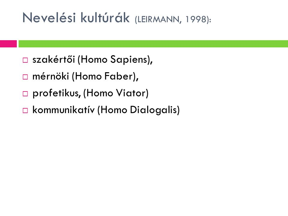 Nevelési kultúrák (LEIRMANN, 1998):