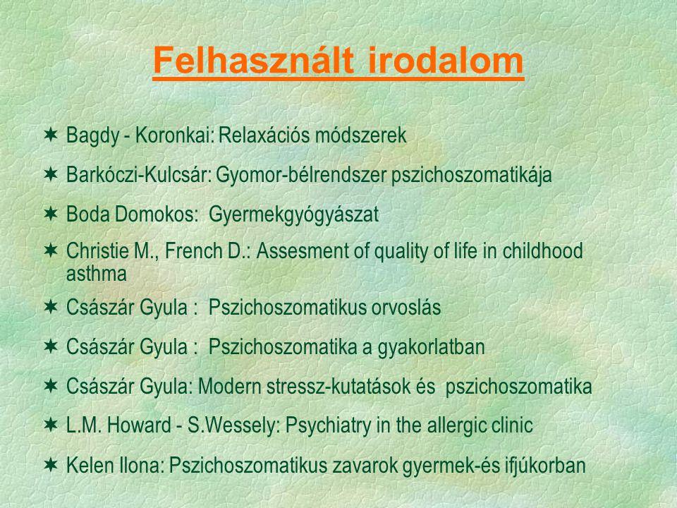 Felhasznált irodalom Bagdy - Koronkai: Relaxációs módszerek