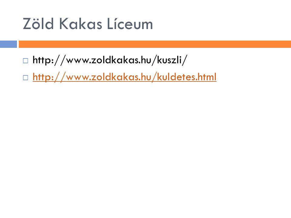 Zöld Kakas Líceum http://www.zoldkakas.hu/kuszli/