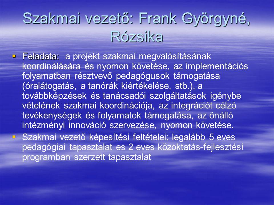 Szakmai vezető: Frank Györgyné, Rózsika