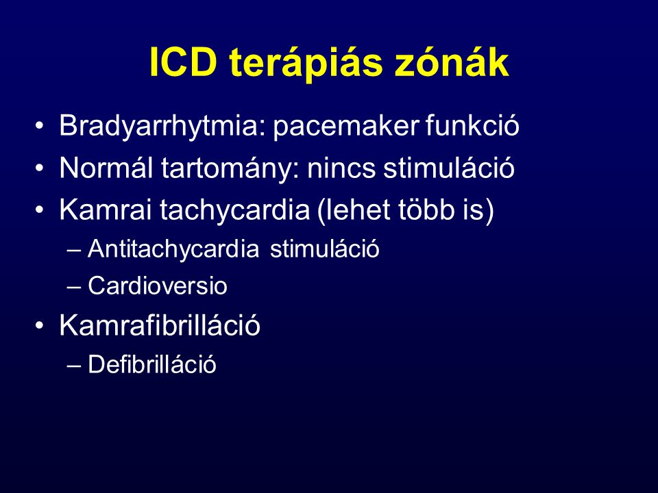 ICD terápiás zónák Bradyarrhytmia: pacemaker funkció