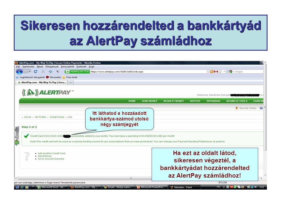 Sikeresen hozzárendelted a bankkártyád az AlertPay számládhoz