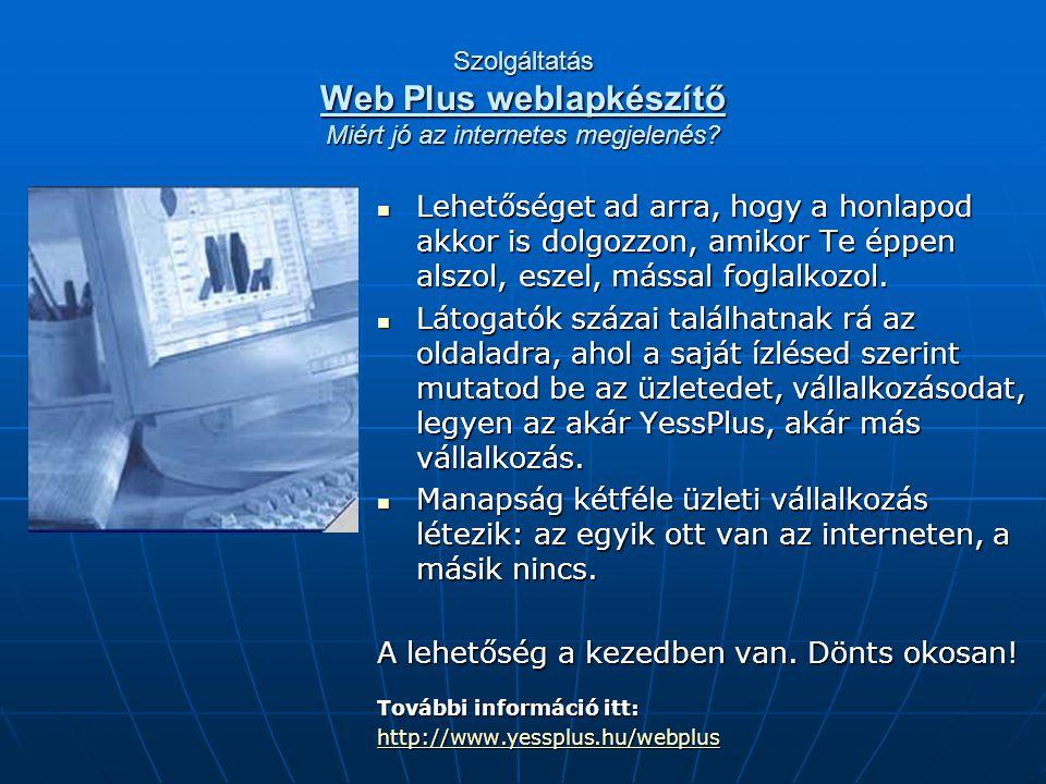 Szolgáltatás Web Plus weblapkészítő Miért jó az internetes megjelenés