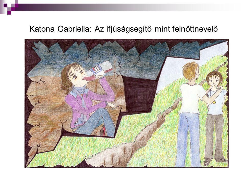 Katona Gabriella: Az ifjúságsegítő mint felnőttnevelő