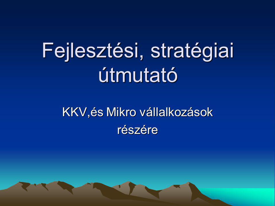 Fejlesztési, stratégiai útmutató