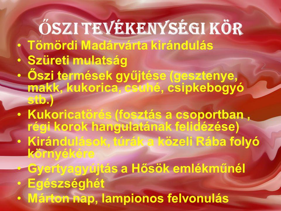 Őszi tevékenységi kör Tömördi Madárvárta kirándulás Szüreti mulatság
