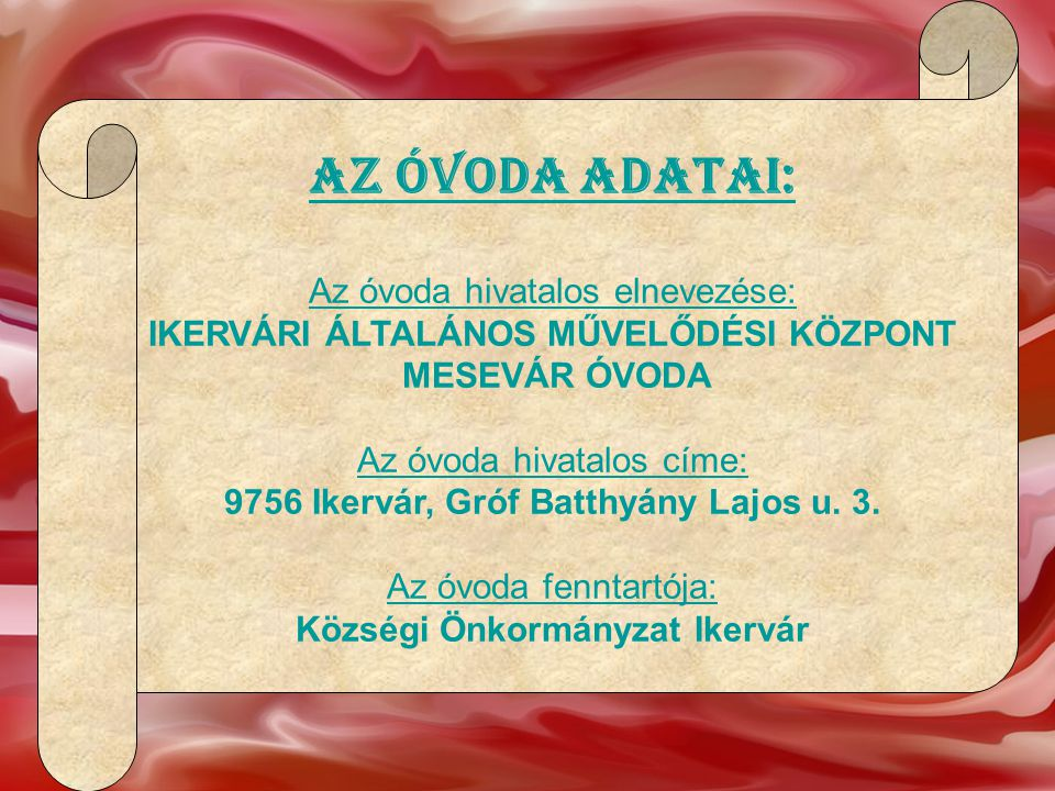 Az óvoda adatai: Az óvoda hivatalos elnevezése:
