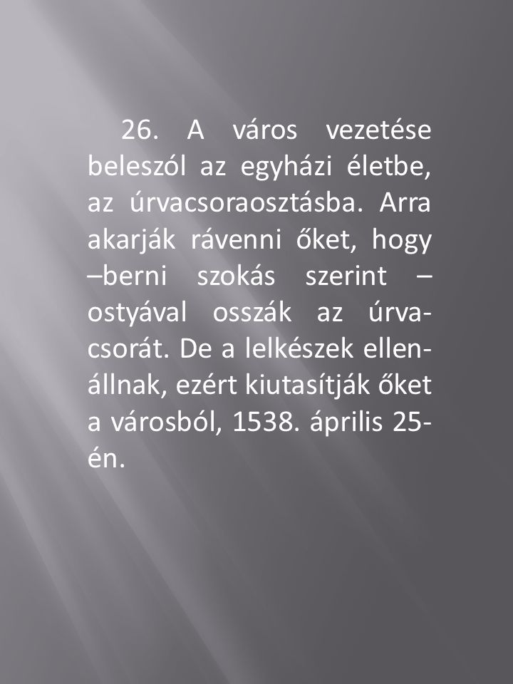 26. A város vezetése beleszól az egyházi életbe, az úrvacsoraosztásba