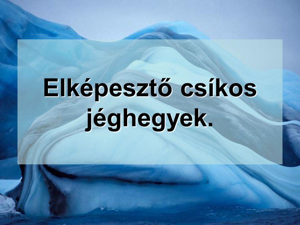 Elképesztő csíkos jéghegyek.
