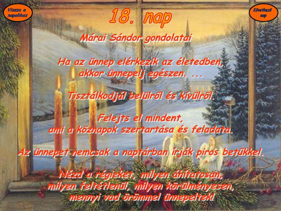 18. nap Márai Sándor gondolatai Ha az ünnep elérkezik az életedben,