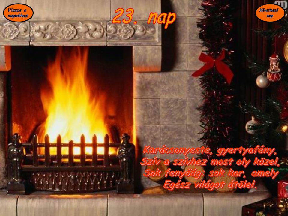 23. nap Karácsonyeste, gyertyafény, Szív a szívhez most oly közel,