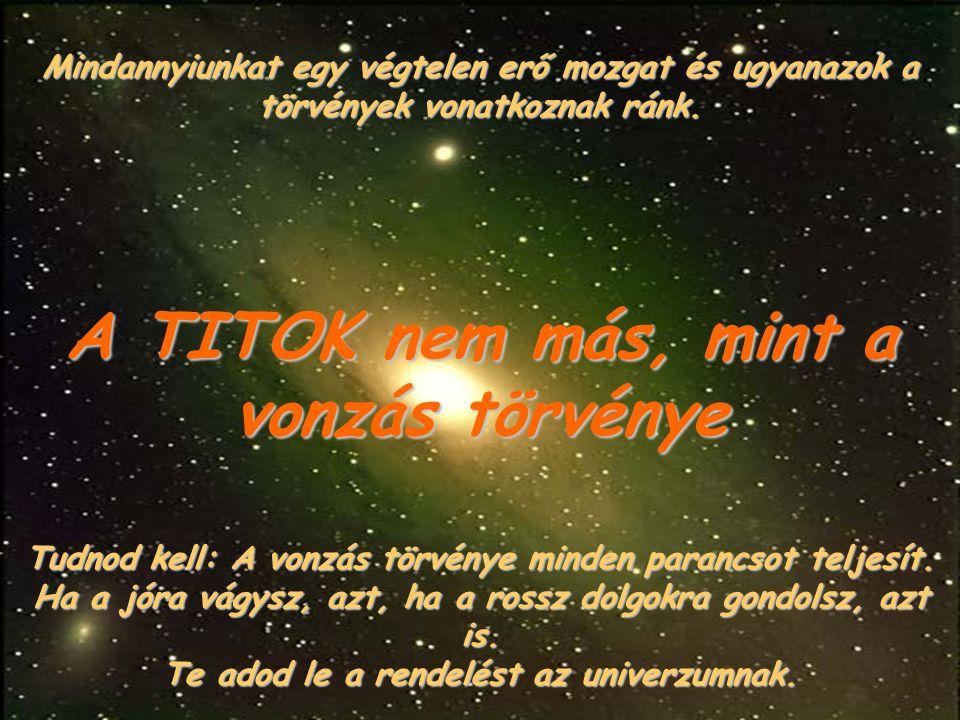 A TITOK nem más, mint a vonzás törvénye