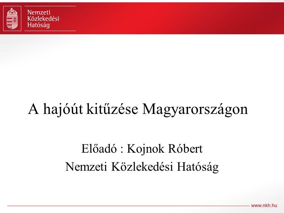 A hajóút kitűzése Magyarországon