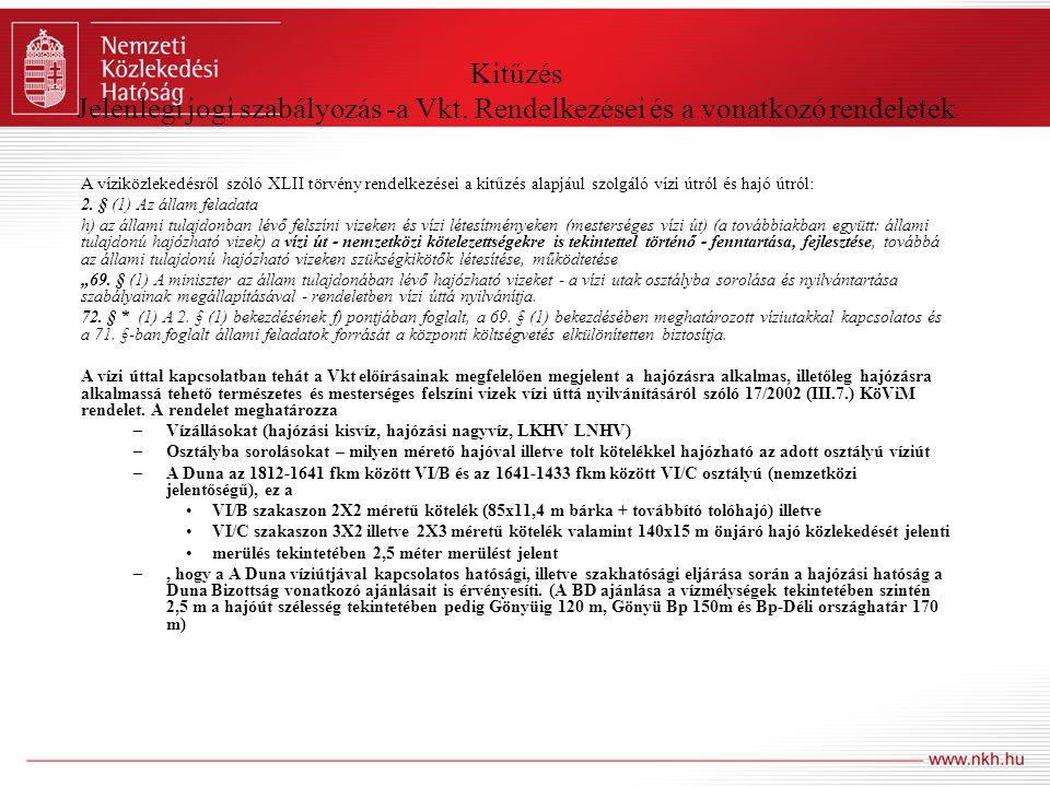 Kitűzés Jelenlegi jogi szabályozás -a Vkt