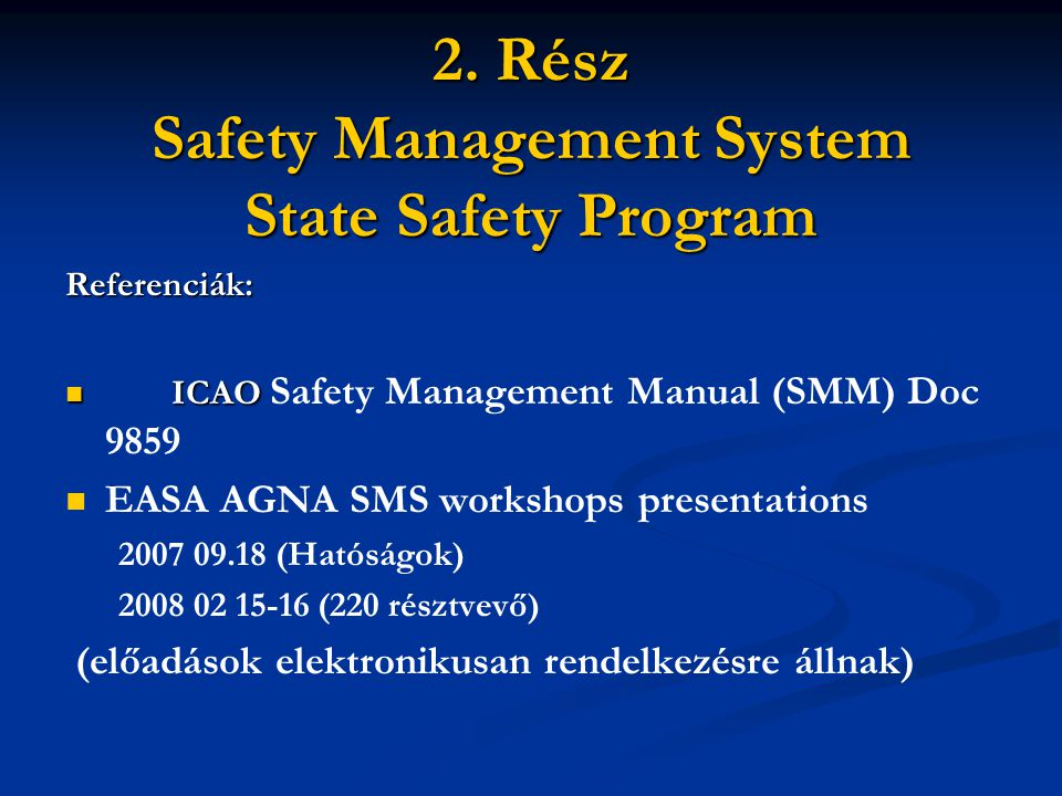 2. Rész Safety Management System State Safety Program