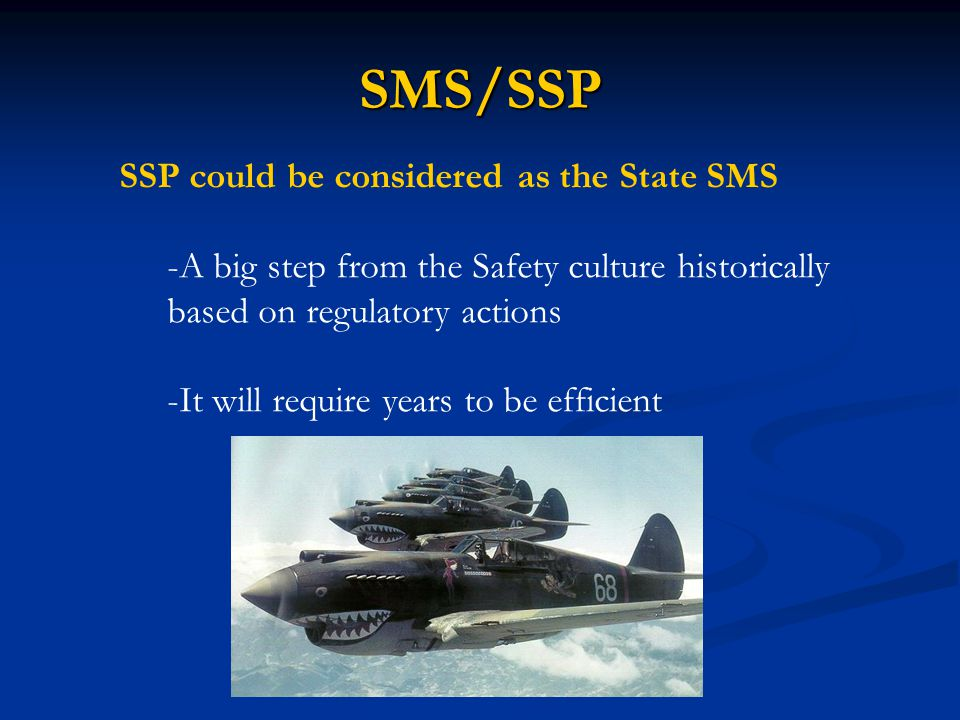 SMS/SSP SSP could be considered as the State SMS