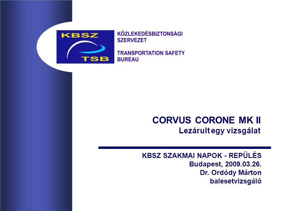 CORVUS CORONE MK II Lezárult egy vizsgálat