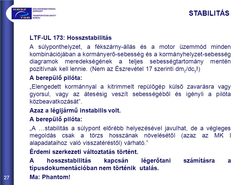 STABILITÁS LTF-UL 173: Hosszstabilitás