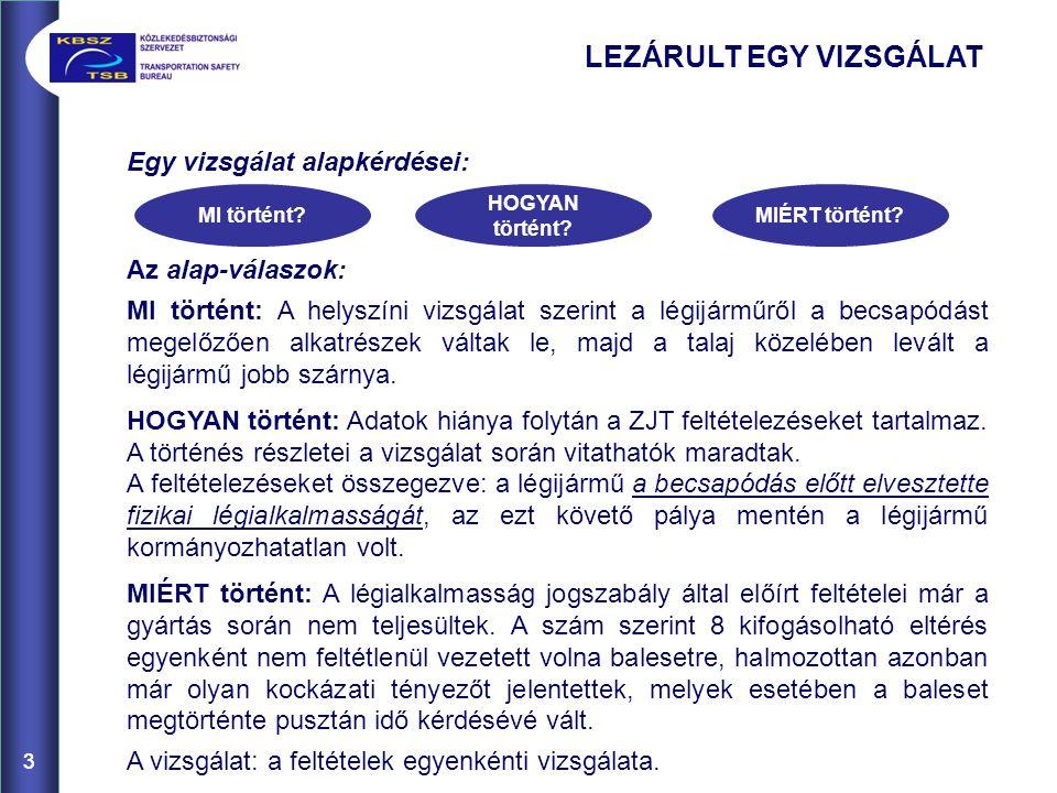LEZÁRULT EGY VIZSGÁLAT