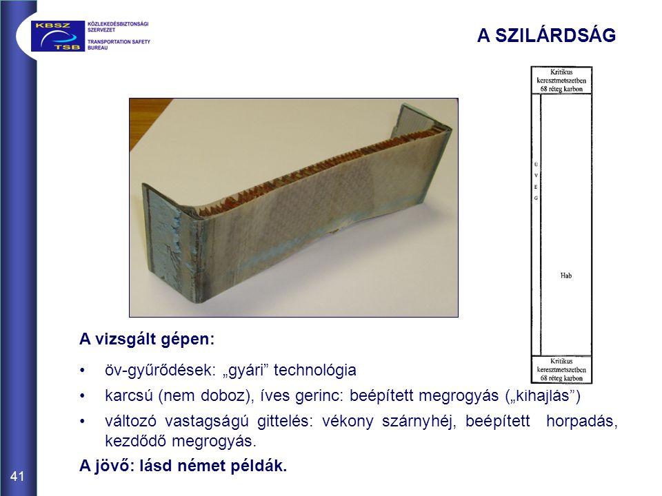 """A SZILÁRDSÁG A vizsgált gépen: öv-gyűrődések: """"gyári technológia"""