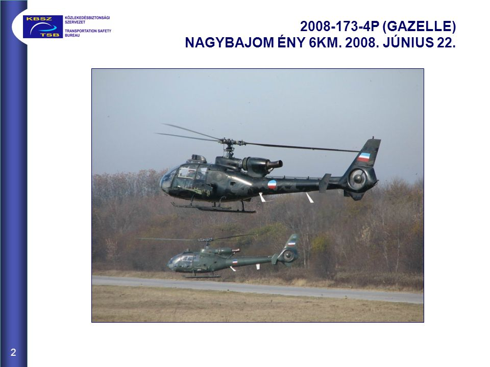 2008-173-4P (GAZELLE) NAGYBAJOM ÉNY 6KM. 2008. JÚNIUS 22.