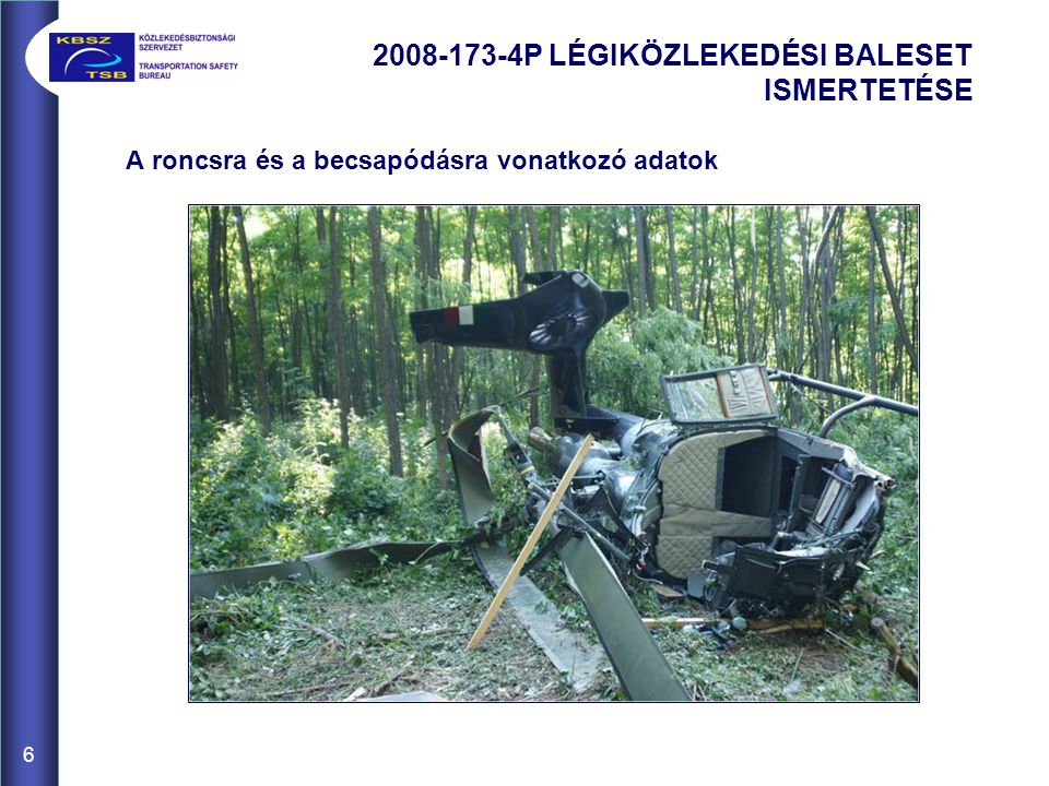 2008-173-4P LÉGIKÖZLEKEDÉSI BALESET ISMERTETÉSE
