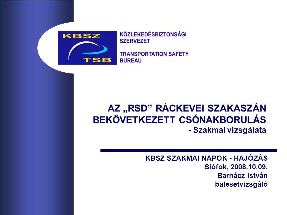 """AZ """"RSD RÁCKEVEI SZAKASZÁN BEKÖVETKEZETT CSÓNAKBORULÁS - Szakmai vizsgálata"""