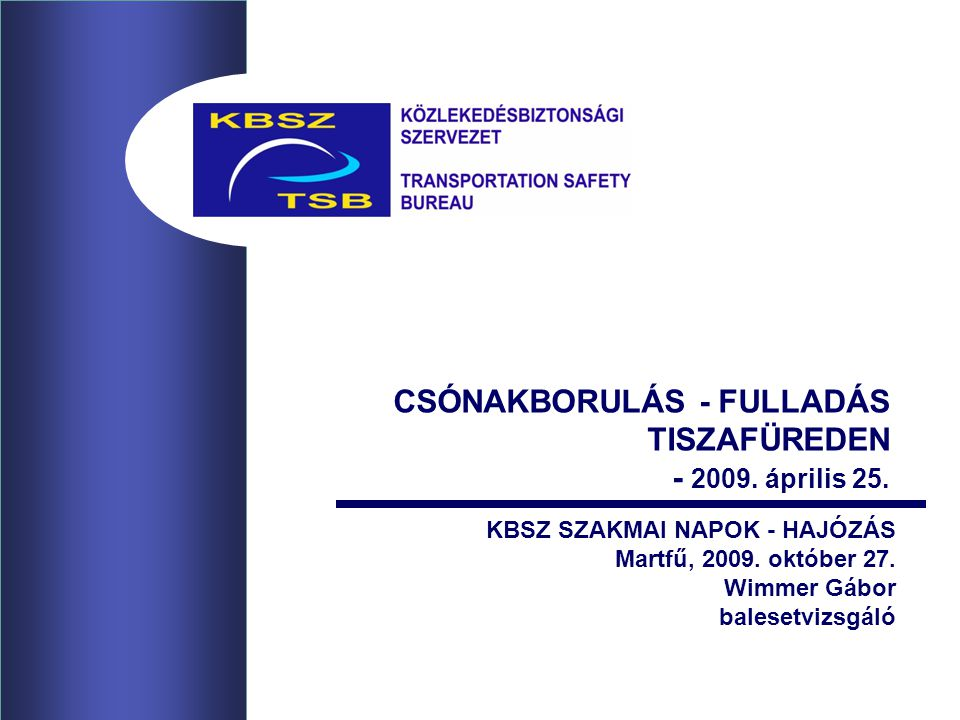 CSÓNAKBORULÁS - FULLADÁS TISZAFÜREDEN - 2009. április 25.