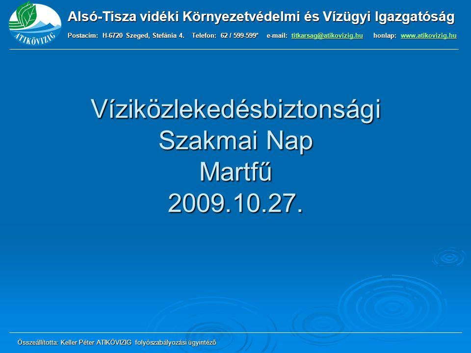 Víziközlekedésbiztonsági Szakmai Nap Martfű 2009.10.27.