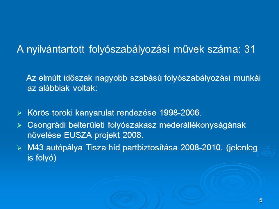 A nyilvántartott folyószabályozási művek száma: 31