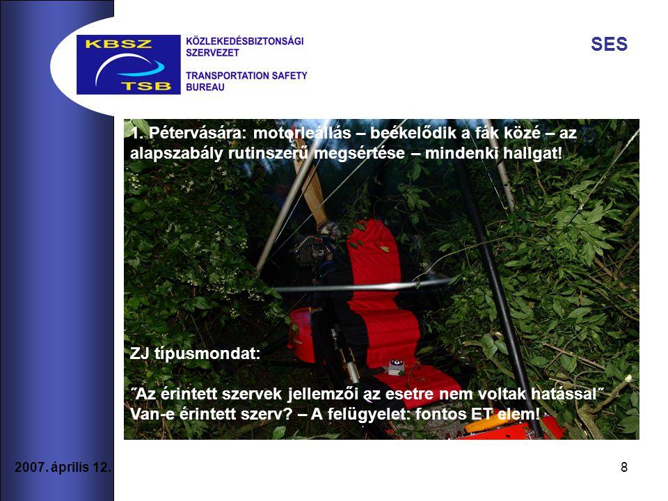 SES 1. Pétervására: motorleállás – beékelődik a fák közé – az alapszabály rutinszerű megsértése – mindenki hallgat!