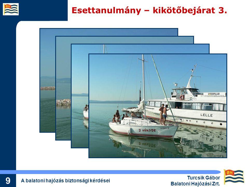 Esettanulmány – kikötőbejárat 3.