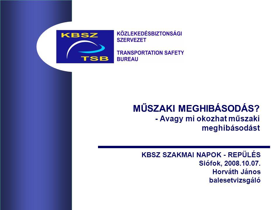 MŰSZAKI MEGHIBÁSODÁS - Avagy mi okozhat műszaki meghibásodást