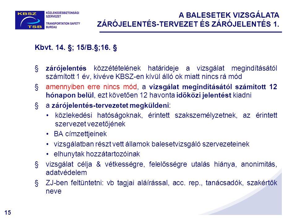 A BALESETEK VIZSGÁLATA ZÁRÓJELENTÉS-TERVEZET ÉS ZÁRÓJELENTÉS 1.