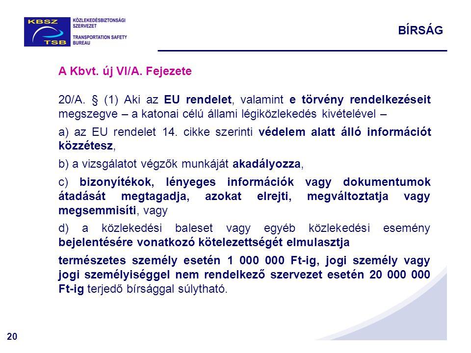 BÍRSÁG A Kbvt. új VI/A. Fejezete.